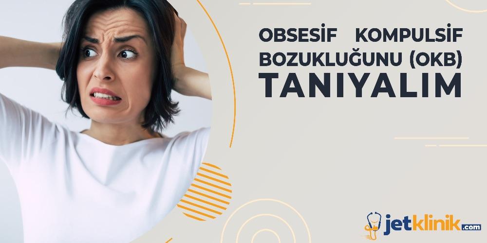 OKB'Yİ (OBSESİF KOMPULSİF BOZUKLUK)  TANIYALIM
