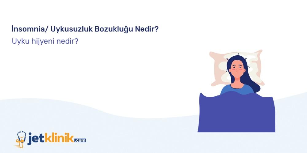 İnsomnia/ Uykusuzluk Bozukluğu Nedir?