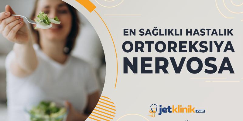 En Sağlıklı Hastalık - Ortoreksiya Nervosa